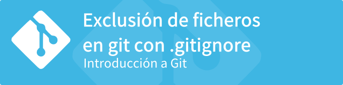 exclusion-de-ficheros-con-gitignore-git