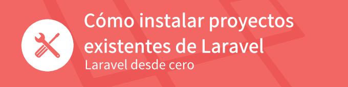 instalar-proyectos-existentes-de-laraevel