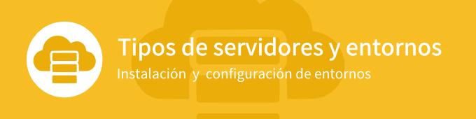 tipos-de-servidores-y-entornos