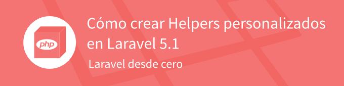 Cómo crear Helpers personalizados en Laravel – Styde net