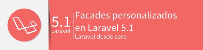 Facades personalizados en Laravel 5 1 – Styde net