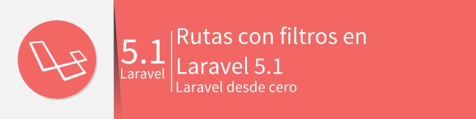 rutas-con-filtros-laravel-5-1