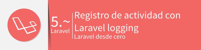 registro-de-actividad-por-laravel-logging