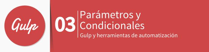parametros-y-condicionales-gulp
