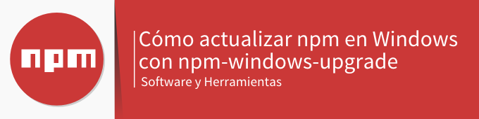 actualizar-npm-en-windows