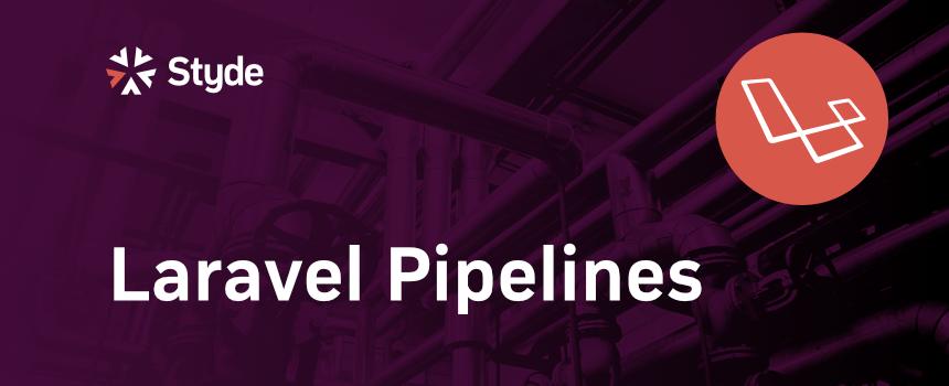 Laravel Pipelines